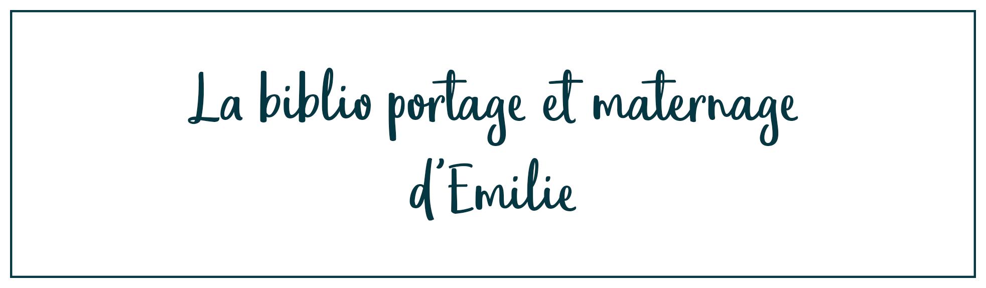 La bibliothèque portage et maternage d'Emilie